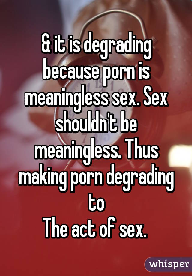 Porn Is Degrading
