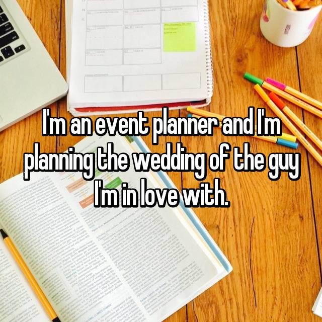I'm an event planner and I'm planning the wedding of the guy I'm in love with. 😕😭
