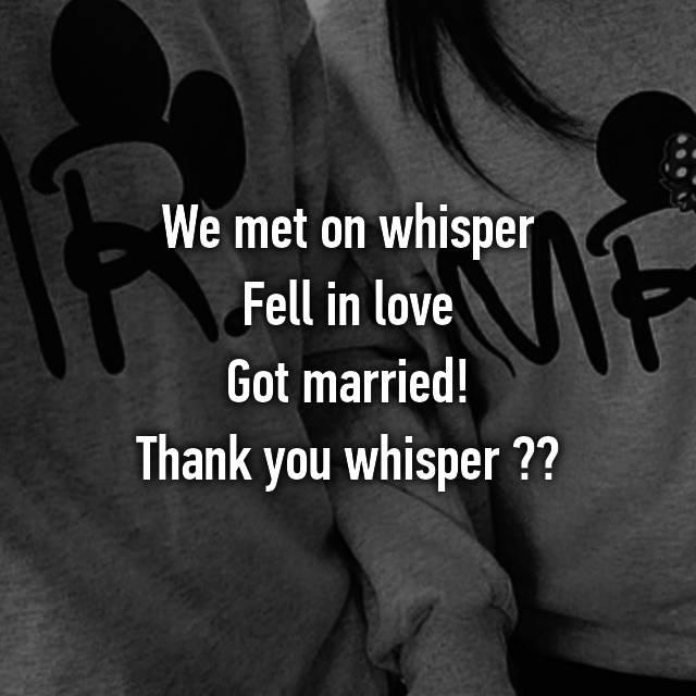 We met on whisper Fell in love Got married! Thank you whisper ❤️