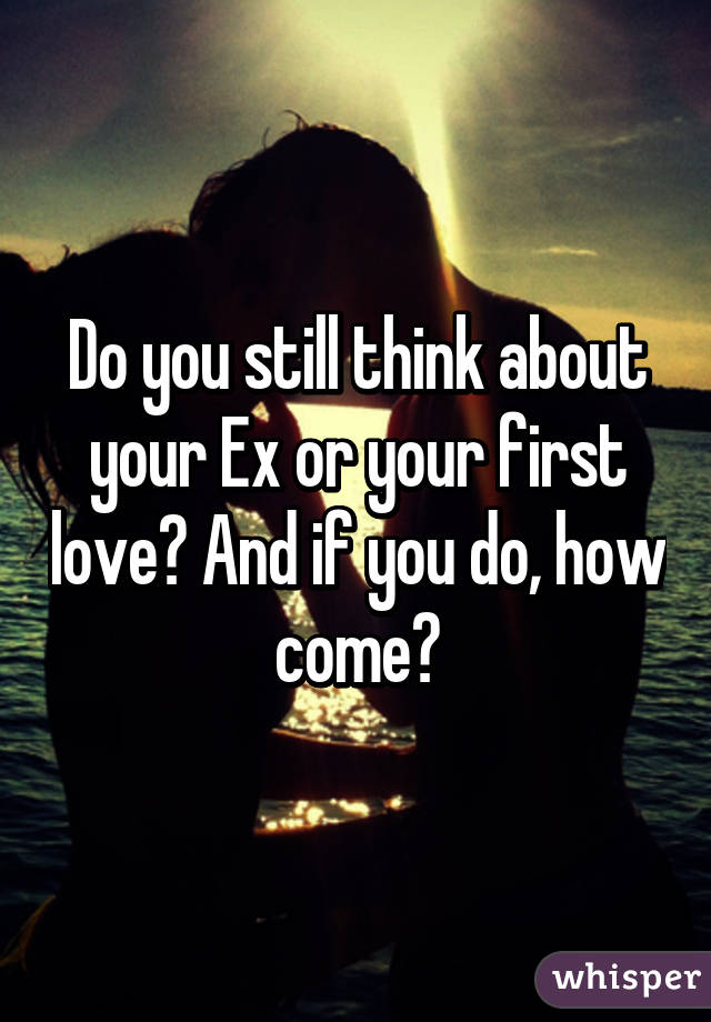 Do you still love your first love
