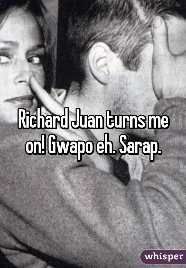 Richard Juan turns me on! Gwapo eh. Sarap.