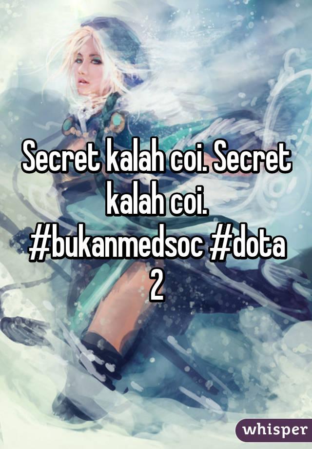 Secret kalah coi. Secret kalah coi. #bukanmedsoc #dota 2