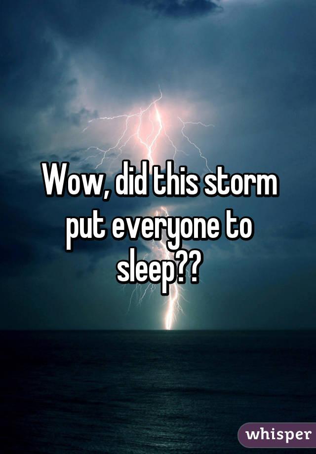 Wow, did this storm put everyone to sleep??