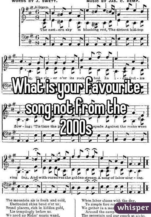 What is your favourite song not from the 2000s