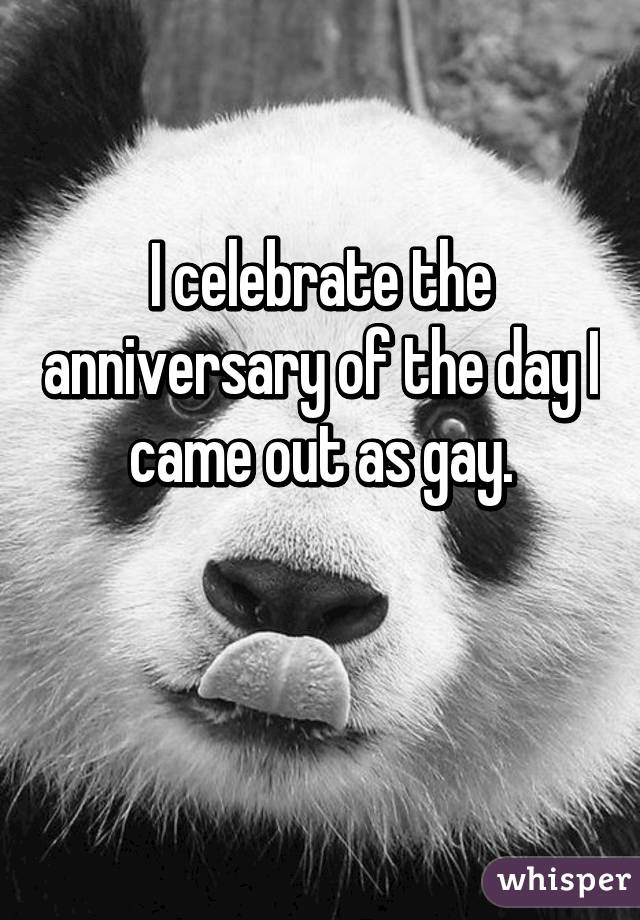 I celebrate the anniversary of the day I came out as gay.