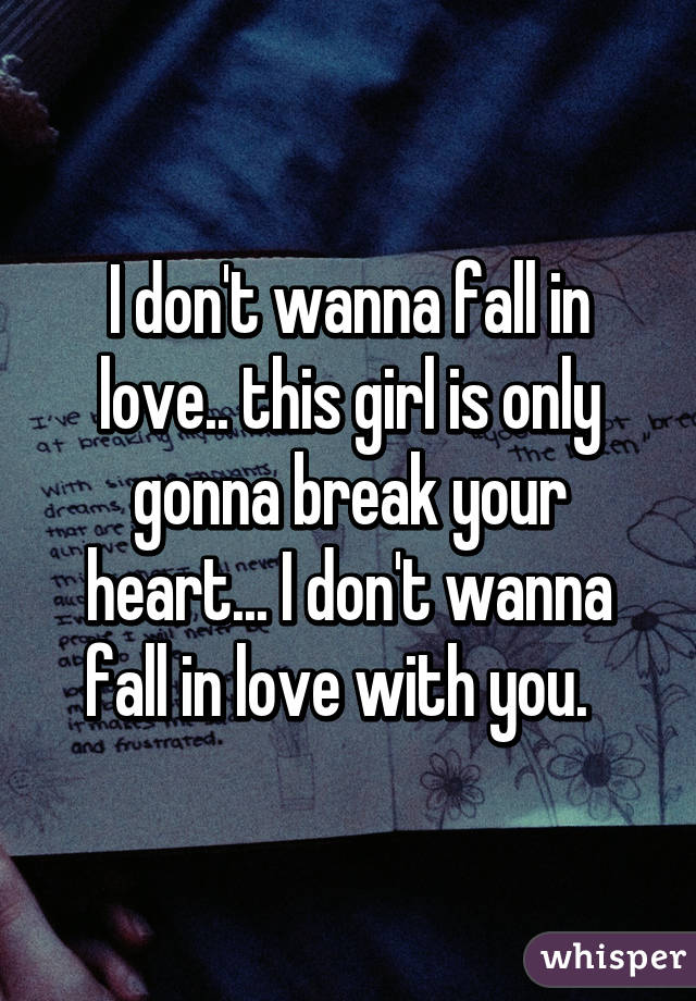 I wanna fall in love with you