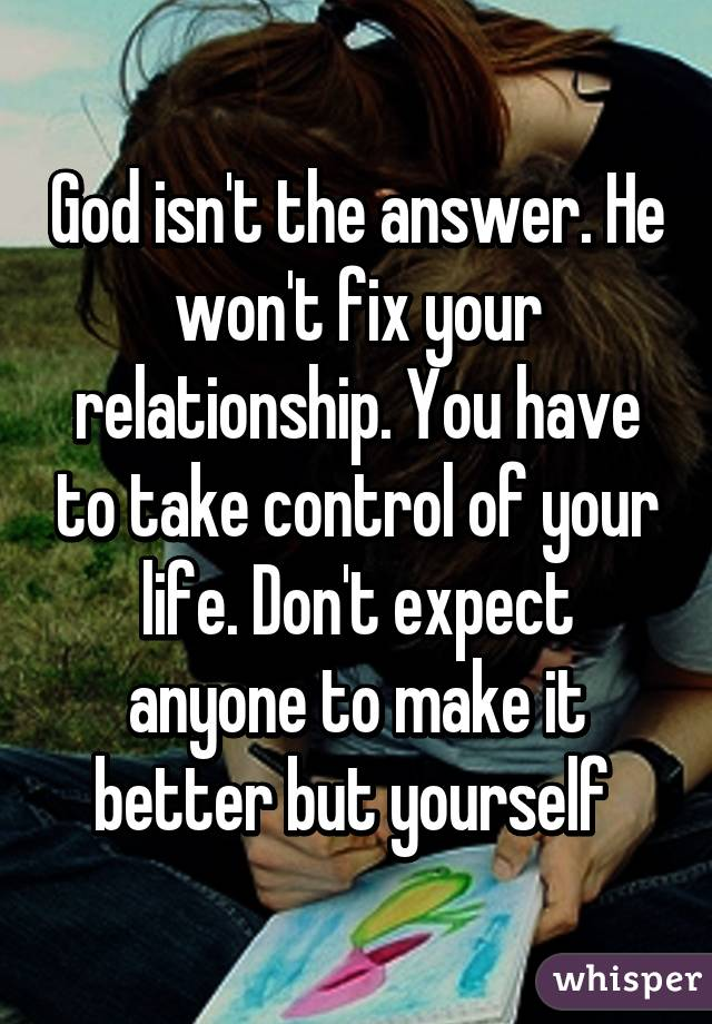 How to fix your relationship with god