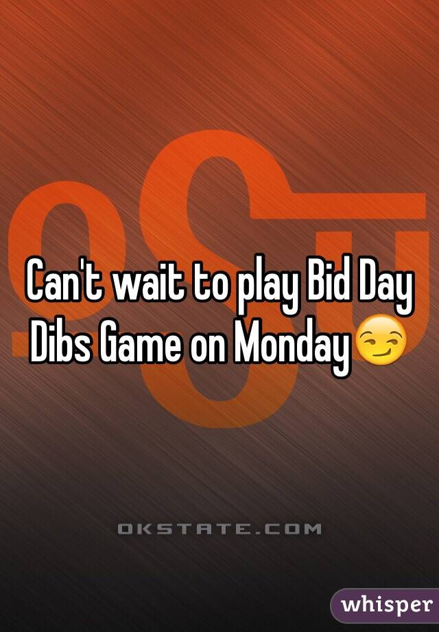 Can't wait to play Bid Day Dibs Game on Monday😏