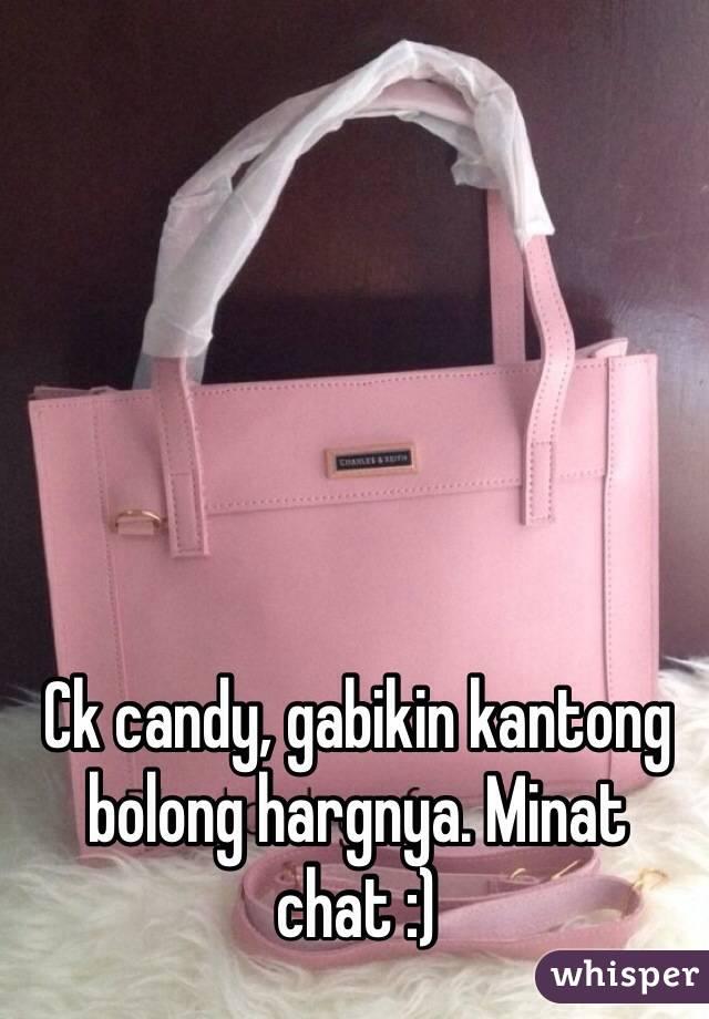 Ck candy, gabikin kantong bolong hargnya. Minat chat :)