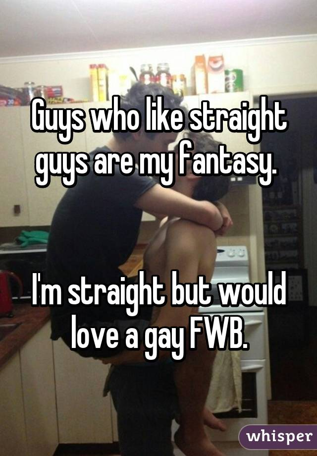 Straight guy gay fantasy