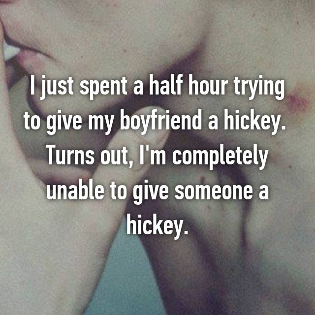 I just spent a half hour trying to give my boyfriend a hickey.  Turns out, I'm completely unable to give someone a hickey.