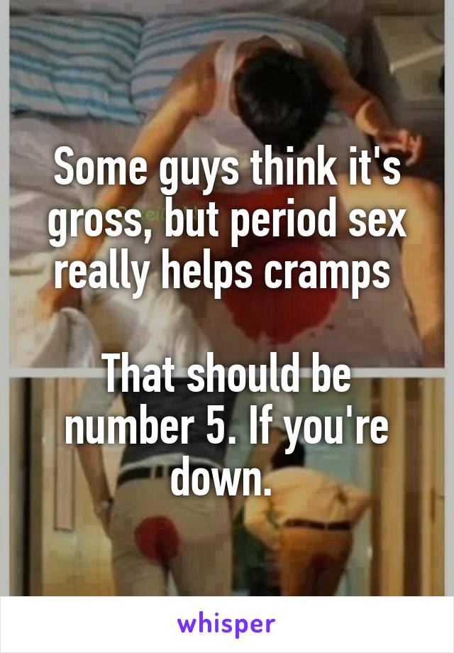Does sex help period cramps