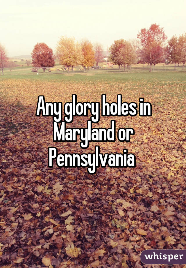 Glory hole in maryland