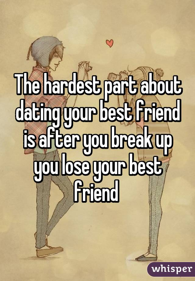 dating a best friend and breaking up