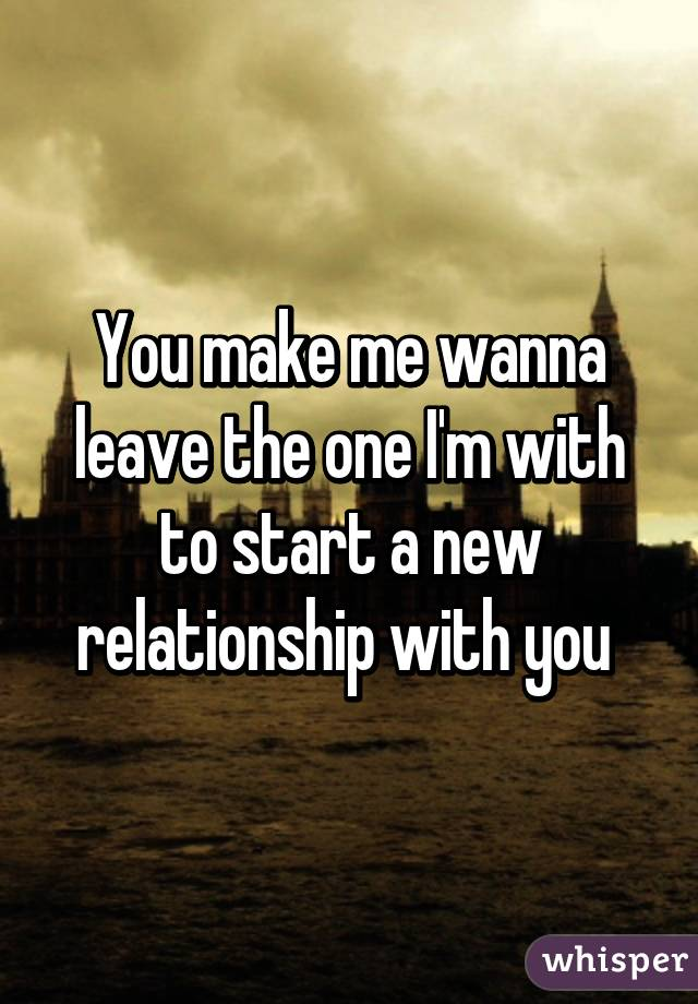 start a new relationship with you