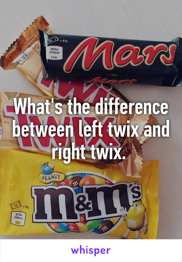 what s the difference between left twix and right twix