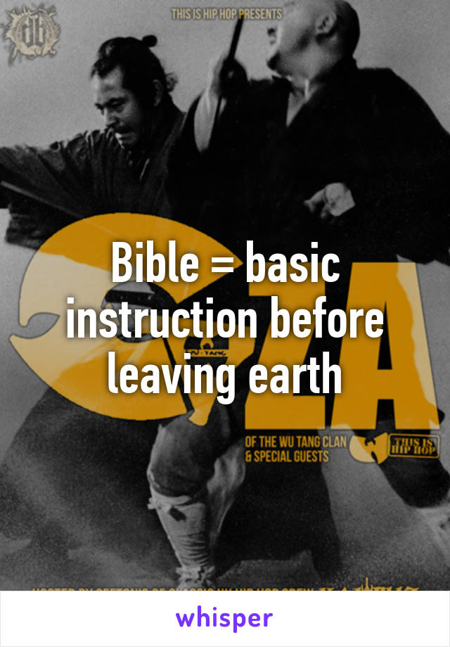 Bible Basic Instruction Before Leaving Earth