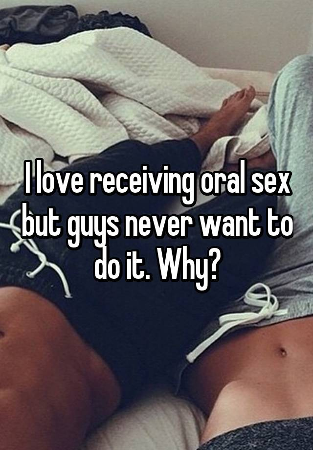 Why do guys love oral sex