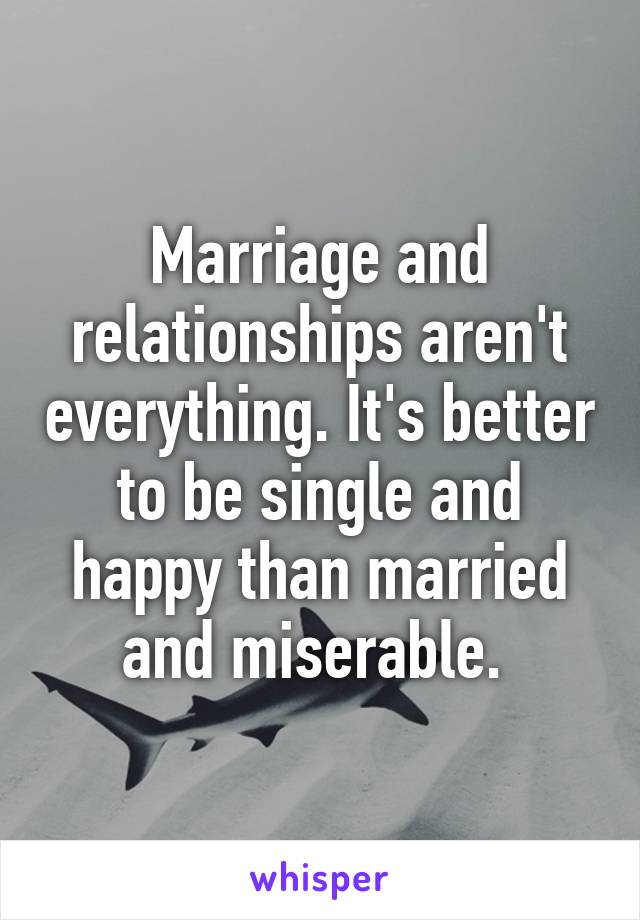 why being single is better than getting married