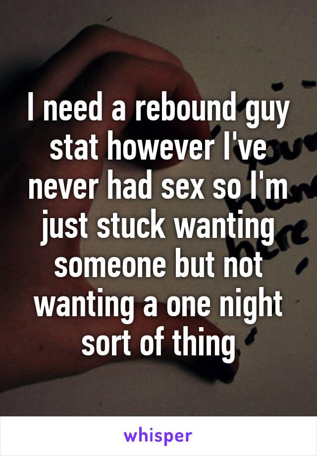 I need a rebound guy