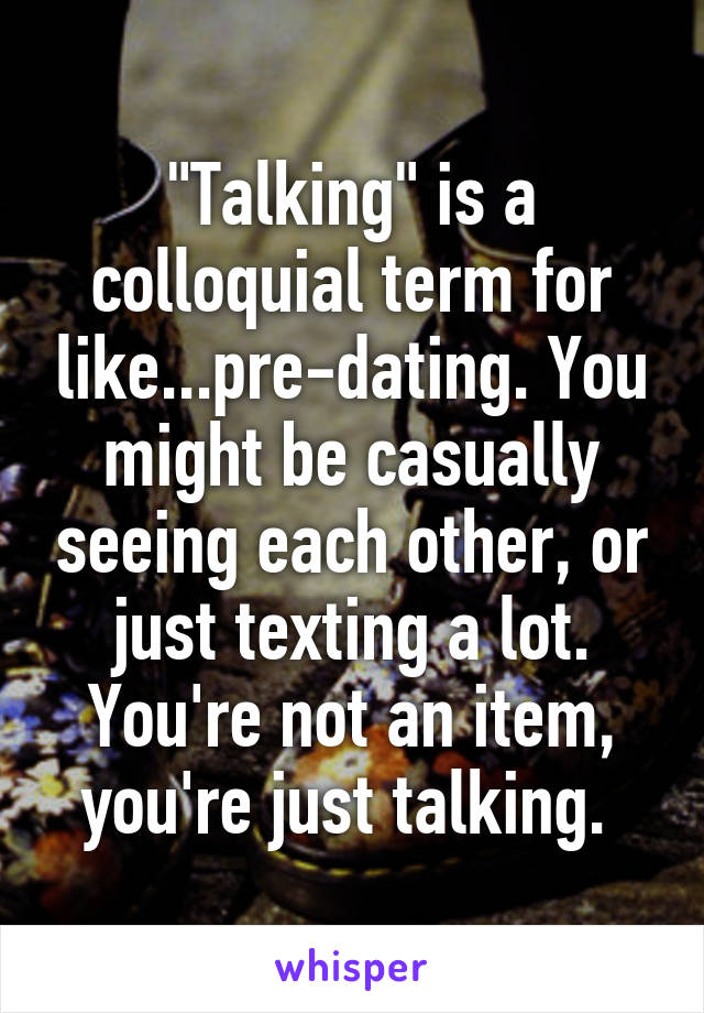 talking dating seeing