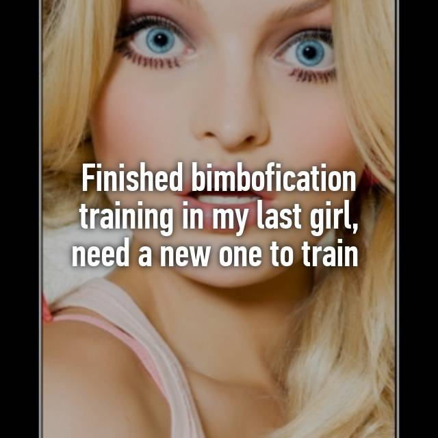 Finished Bimbofication Training In My Last Girl Need A New One To Train