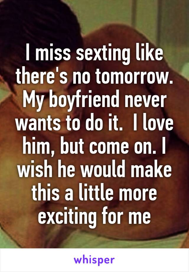 my boyfriend wants me to sext him