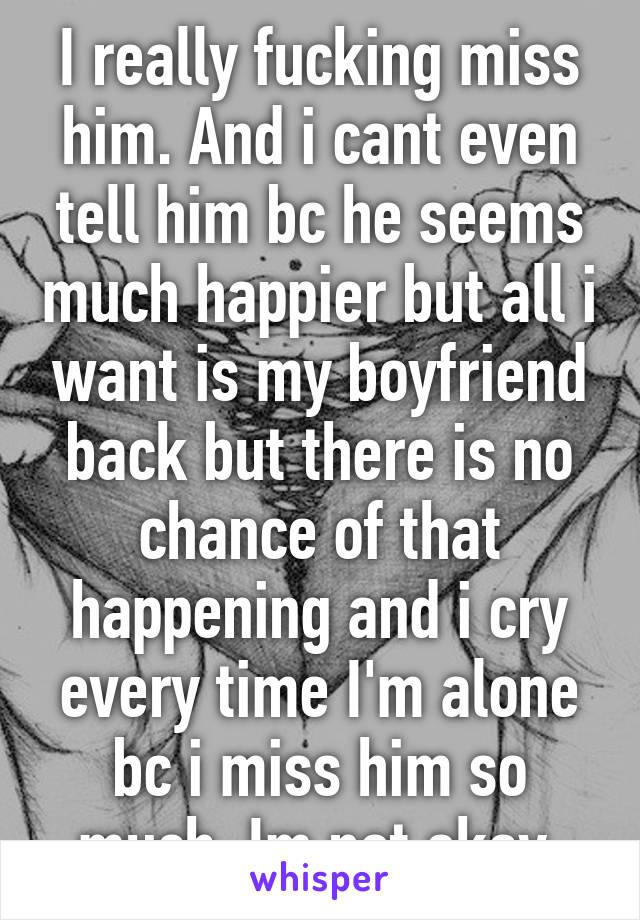 how to tell my boyfriend i miss him