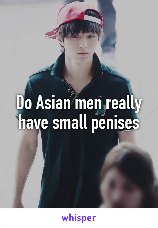 Do chinese men have small penis