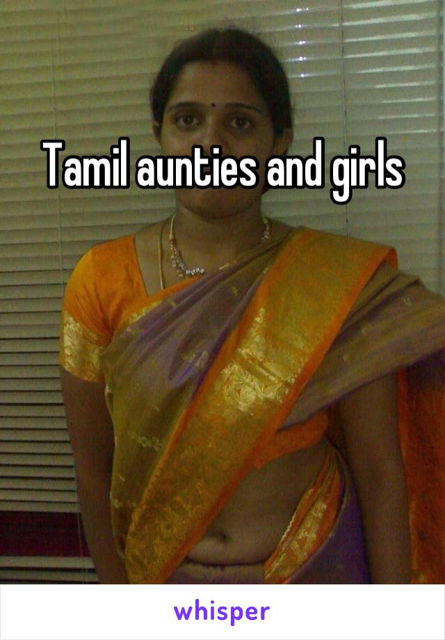 Tamil aunties and girls