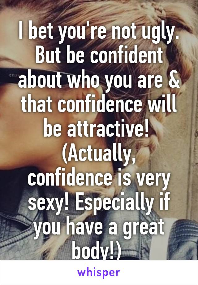 Confidence is very sexy