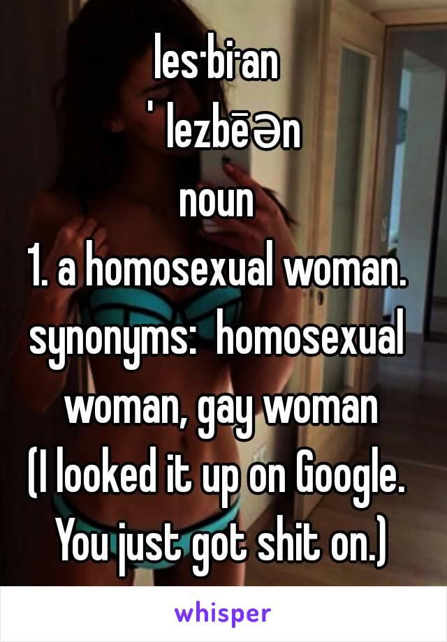 Les Bi An ˈlezbēən Noun 1 A Ual Woman Synonyms I Looked