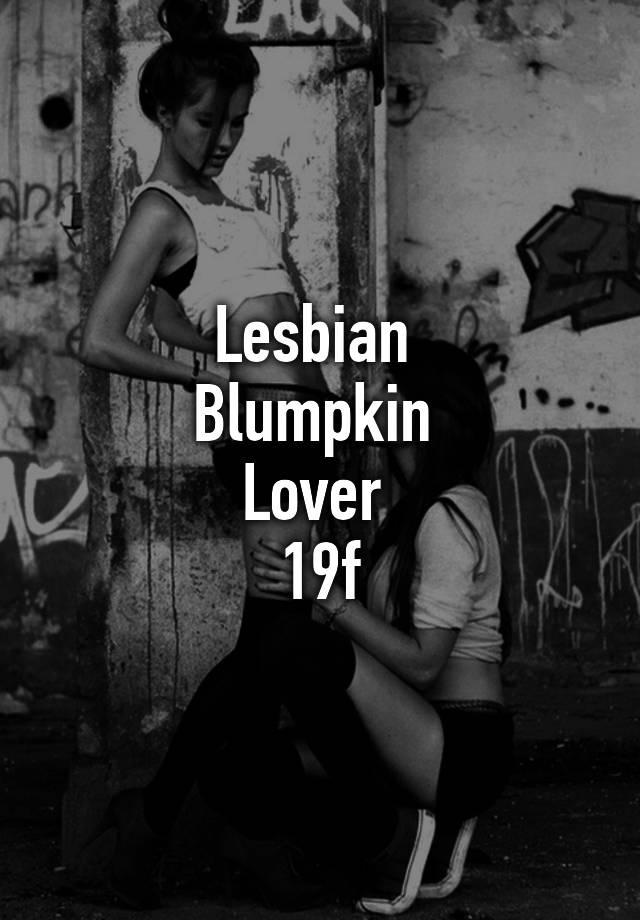 Lesbian blumpkin