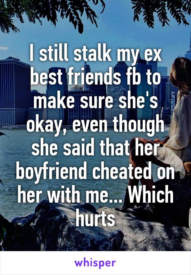 I stalk my ex