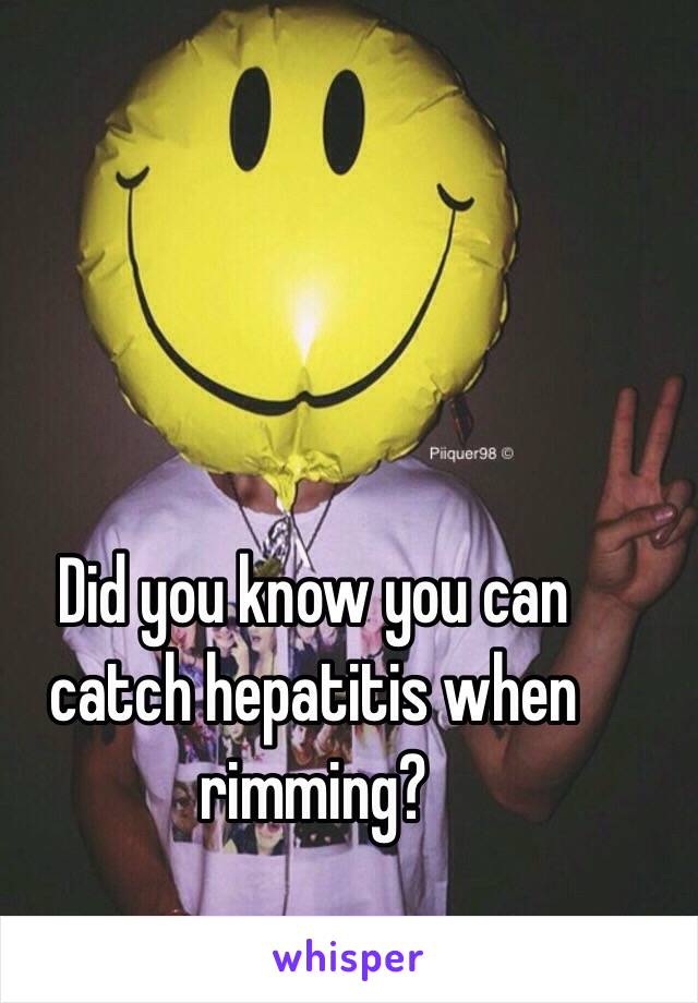 Did you know you can catch hepatitis when rimming?
