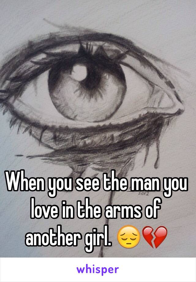 When you see the man you love in the arms of another girl. 😔💔