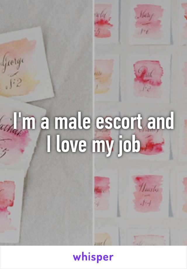 I'm a male escort and I love my job