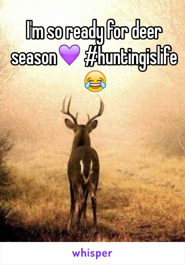 I'm so ready for deer season💜 #huntingislife 😂
