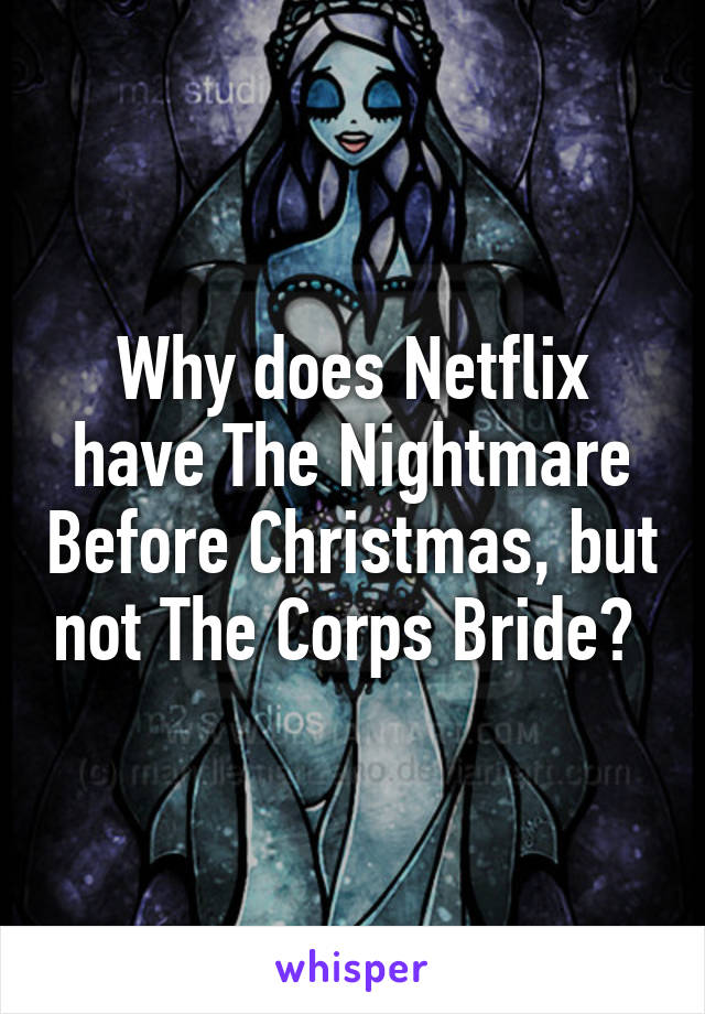 why does netflix have the nightmare before christmas but not the corps bride - Is Nightmare Before Christmas On Netflix