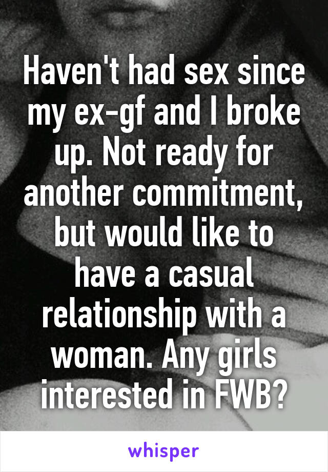ex girlfriend not ready for a relationship