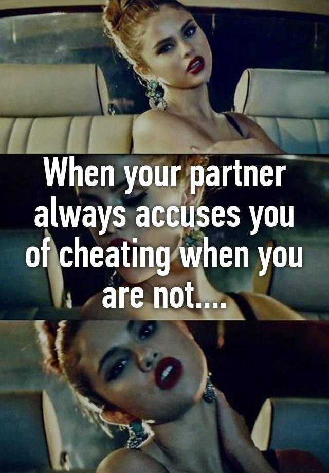 Accusing partner of cheating