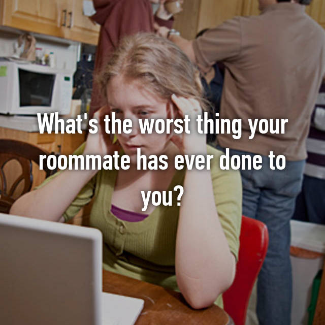 what makes a bad roommate