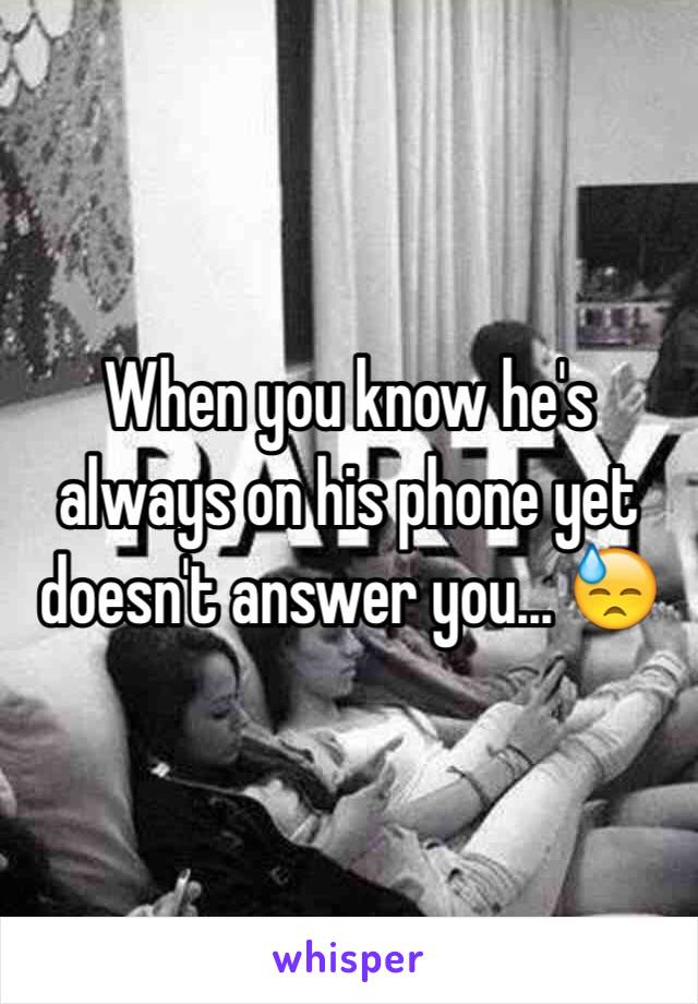 When you know he's always on his phone yet doesn't answer you... 😓
