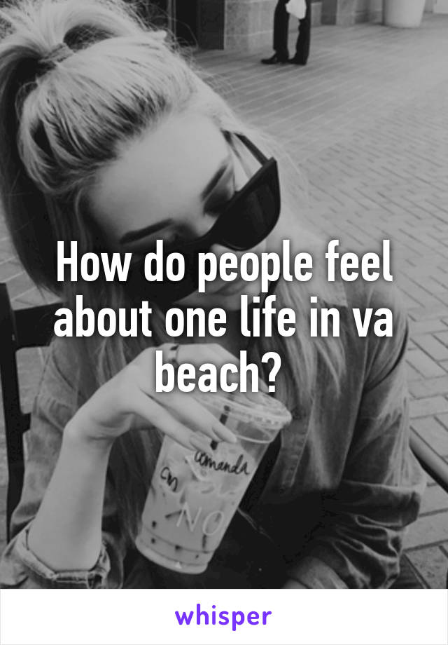 How do people feel about one life in va beach?