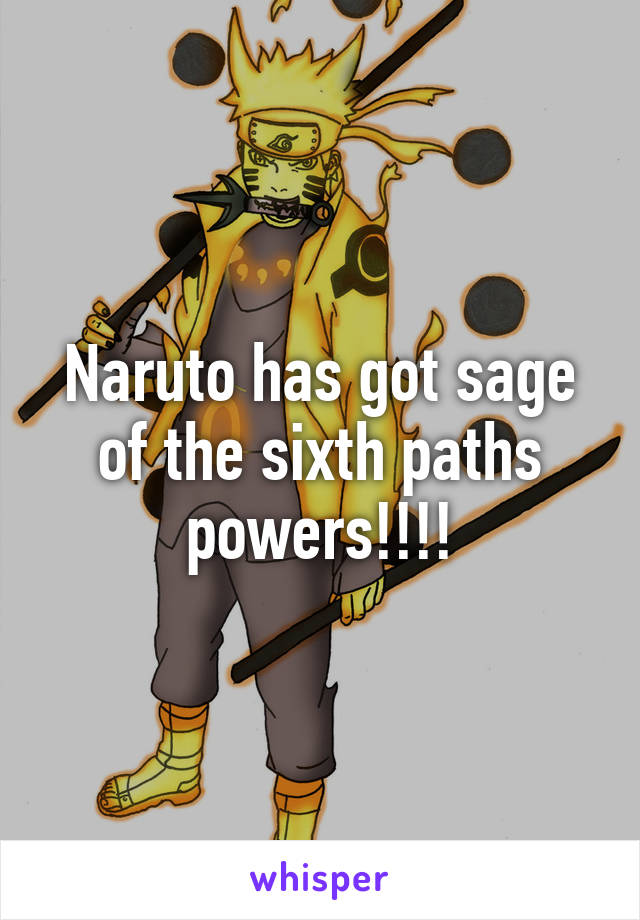 Naruto has got sage of the sixth paths powers!!!!