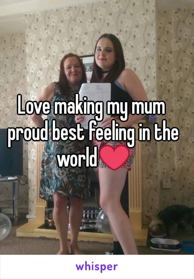 Love making my mum proud best feeling in the world❤