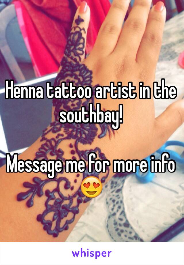 Henna tattoo artist in the southbay!   Message me for more info 😍