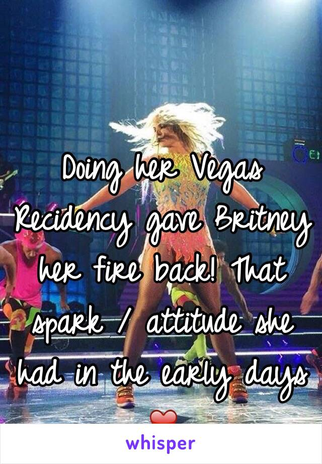 Doing her Vegas Recidency gave Britney her fire back! That spark / attitude she had in the early days ❤️