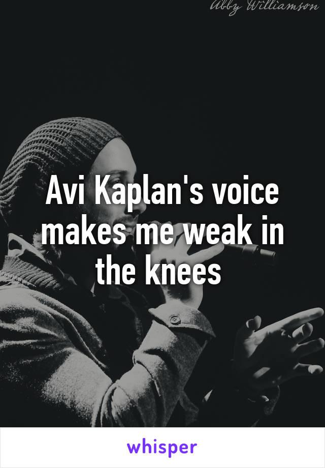 Avi Kaplan's voice makes me weak in the knees