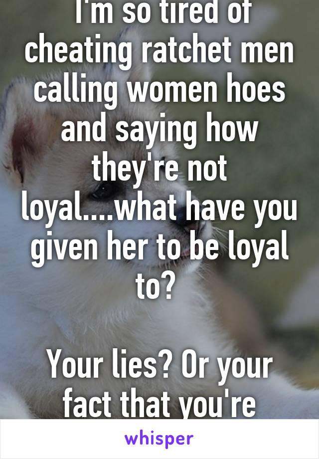 why do guys cheat with hoes